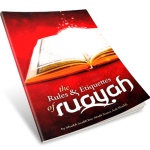 The-Rules-and-Etiquettes-of-Ruqyah-(Shaykh-Saalih-ibn-Abdil-Azeez-Aali-Shaikh)