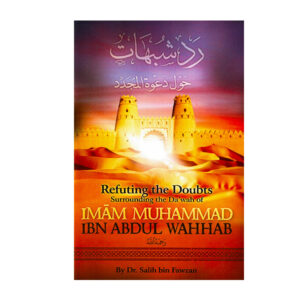 Refuting-the-Doubt-surrounding-the-Dawah-of-Muhammad-ibn-Abdul-Wahab_front